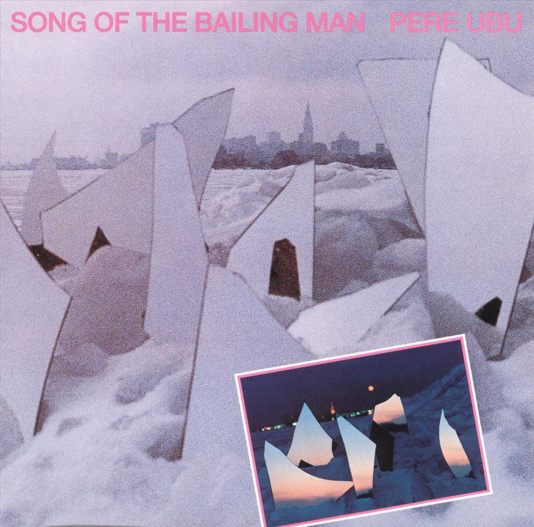 Pere-Ubu-Song-of-the-Bailing-Man